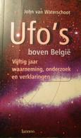 Ufo's Boven België - Vijftig Jaar Waarneming, Onderzoek En Verklaringen - Door J. Van Waterschoot - 1997 - Non Classés