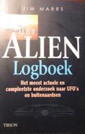 Het Alien Logboek - Het Meest Actuele En Compleetste Onderzoek Naar UFO's En Buitenaardsen - Door Jim Marrs - 1998 - Non Classés