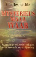 Mysterieus Maar Waar - Door Charles Berlitz - Verbazingwekkende Verhalen Over Vreemde Verschijnselen - 1991 - Non Classés