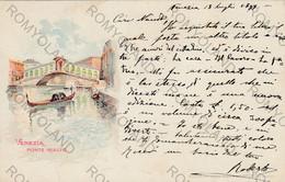 CARTOLINA  VENEZIA,VENETO,PONTE RIALTO,BELLA ITALIA,RELIGIONE,CULTURA,GONDOLE,STORIA,VIAGGIATA 1899 - Venezia