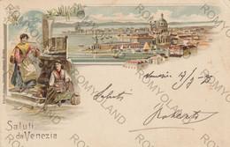 CARTOLINA  SALUTI DA VENEZIA,VENETO,BELLA ITALIA,RELIGIONE,CULTURA,GONDOLE,STORIA,MEMORIA,IMPERO,VIAGGIATA 1899 - Venezia