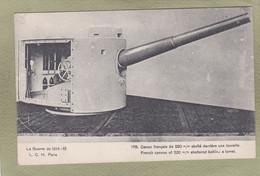 GUERRE 1914 15  CANON FRANCAIS DE 220 Mm  DERRIERE UNE TOURELLE - Equipment