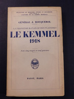 Guerre 14-18 WWI - Le Kemmel 1918 - La Troisième Bataille Des Flandres - Général Rouquerol - 1901-1940