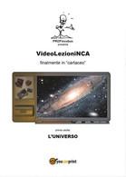 VideoLezioniNCA - L'Universo Di Carlo Incarbone,  2016,  Youcanprint - Testi Scientifici