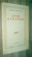 Lettre à Un Otage  Antoine De Saint-Exupéry  1947  Gallimard NRF - 1901-1940