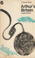 Arthur's Britain History And Archaeology 367-614 - Leslie Alcock - Europa