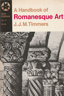 A Handbook Of Romanesque Art  - J.J.M.Timmers - Storia Dell'Arte E Critica