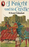 A Knight And His Castle  - R. Ewan Oakeshott - Europa