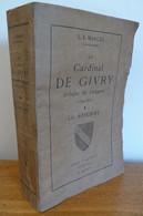 Le CARDINAL De GIVRY, Evêque De LANGRES Par L. E. MARCEL (1926) Dédicacé - 1901-1940