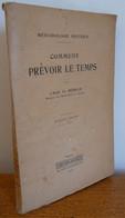 COMMENT PREVOIR LE TEMPS Par L'Abbé Th. MOREUX (1925) - 1901-1940