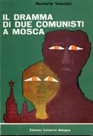 D21905 - N.VALENTINI : IL DRAMMA DI DUE COMUNISTI A MOSCA - Classici