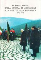 D21911 - P.CALAMANDREI : LE FORZE ARMATE DALLA GUERRA DI LIBERAZIONE ALLA NASCITA DELLA REPUBBLICA 1943-1947 - War 1939-45