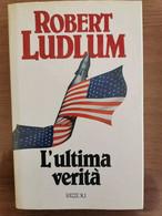 L'ultima Verità - R. Ludlum - Rizzoli - 1989 - AR - Altri