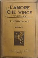 L'amore Che Vince Di A. Verbitscaia, 1931, Casa Editrice Bietti - Altri
