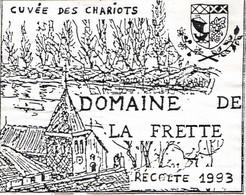SELECTION // ETIQUETTE DE VIN //  CUVEE DES CHARIOTS  DOMAINE DE LA FRETTE 1993 - Non Classificati