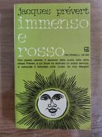 Immenso E Rosso - J. Prevert - Feltrinelli - 1970 - AR - Altri