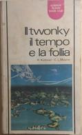 Il Twonky, Il Tempo E La Follia Di Kuttner-moore, 1971, La Tribuna Editrice - Altri