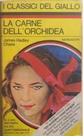 La Carne Dell'orchidea Di James Hadley Chase, 1975, Mondadori - Altri