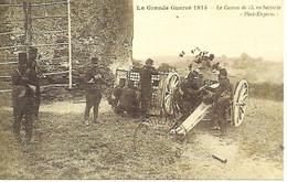 A/455          Guerre De 1914/1918 -    Le Canon De 75,en Batterie - War 1914-18
