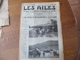 LES AILES JOURNAL DE LA LOCOMOTION AERIENNE DU 5 MAI 1956 LE DUR TRAVAIL DE NOS HELICOPTERES S.-55 EN ALGERIE......15 PA - 1950 - Oggi