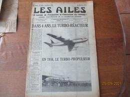 LES AILES JOURNAL DE LA LOCOMOTION AERIENNE DU 14 JANVIER 1956 LE TURBO-PROPULSEUR,L'AERO-CLUB DU DOUBS......15 PAGES - 1950 - Oggi