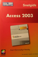 Access 2003 - Snelgids - Door Ko Lammers En Joachim Van Zoelen - 2003 - Non Classés