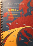 Tekstverwerking Met Word 2000 - Module 3 - Europees Computer Rijbewijs - 2001 - Non Classés