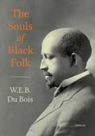 The Souls Of Black Folk Di W E B Du Bois,  2020,  Ali Ribelli Edizioni - Altri