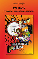 PM Diary. Project Manager Forever Di Stefania Sonzogno,  2021,  Youcanprint - Altri