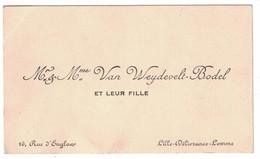 Mr & Mme VAN WEYDEVELT-BODEL ET LEUR FILLE 16 RUE D'ENGLON LILLE-DELIVRANCE-LOMME - Cartoncini Da Visita