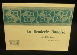 ( Broderie Danemark ) LA BRODERIE DANOISE SUR FILS TIRÉS Par Mlle G. BOUCOT CARTIER-BRESSON Début XXe - Fashion