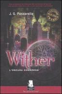 Whiter. L'oscura Congrega: 1 - John G. Passarella, Gargoyle, 2005, 1° Edizione - Altri