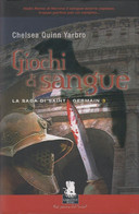 Giochi Di Sangue La Saga Di Saint Germain - Vol. 3 - Chelsea Quinn Yarbro - Altri