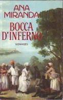 Bocca D'inferno - Ana Miranda - Prima Edizione 1991 - Rizzoli - Altri