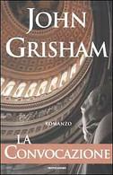 La Convocazione - John Grisham - Mondadori - 1° Ed. - 2002 - Altri