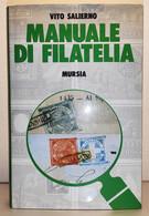 VITO SALIERNO MANUALE DI FILATELIA EDIZIONI MURSIA 1995 - Altri Libri