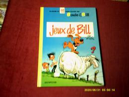 BOULE ET BILL  ALBUM  N° 11  JEUX DE BILL - Boule Et Bill