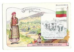CHROMO ANCIEN CHOCOLAT POULAIN - GEOGRAPHIE PITTORESQUE -BULGARIE, DRAPEAU, CULTURE DES CEREALES, ESSENCE DE ROSES.... - Poulain