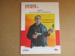 Les Pigeons De Godewaersvelde (Mako / Didier Daeninckx) éditions Le Monde De 2014 - Non Classificati