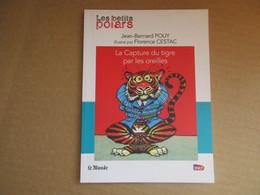 La Capture Du Tigre Par Les Oreilles (Jean-Bernard Pouy / Florence Cestac) éditions Le Monde De 2014 - Non Classificati