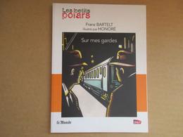Sur Mes Gardes (Franz Bartelt / Honoré) éditions Le Monde De 2014 - Non Classificati