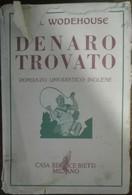 Denaro Trovato - Pelham G. Wodehouse - Bietti,1949 - A - Other