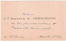 MADAME ET LE DOCTEUR G. PERRIMOND 24 BOULEVARD BONIFAY MARSEILLE ST LOUP - Cartoncini Da Visita