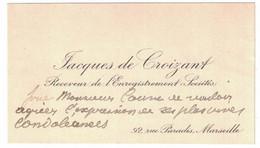 JACQUES DE CROIZANT RECEVEUR DE L'ENREGISTREMENT SOCIETE 92 RUE PARADIS MARSEILLE - Cartoncini Da Visita