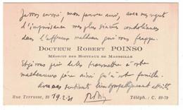 1931 DOCTEUR ROBERT POINSO MEDECIN DES HOPITAUX DE MARSEILLE 39 RUE TERRASSE - Cartoncini Da Visita