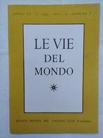Le Vie Del Mondo 7 1953 Diamanti Singapore Art Institute Chicago Trinidad Tuskegee Institute Semur Beni-mzab Cormorano - Testi Scientifici