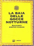 La Baia Delle Gocce Notturne. Racconti Erotici Cubani - Other