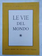Le Vie Del Mondo 9 1953 Mosaico Indocinese Don Chisciotte Montagne Rocciose Bahia De Todos Os Santos Lapponia Steppa - Testi Scientifici