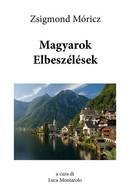 Magyarok Elbeszélések Di Zsigmond Móricz, L. Montarolo,  2018,  Youcanprint - Other