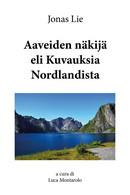 Aaveiden Näkijä Eli Kuvauksia Nordlandista Di Jonas Lie, L. Montarolo,  2018 - Other